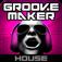 GrooveMaker House
